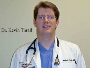Dr. Kevin Thrall, Medical Director